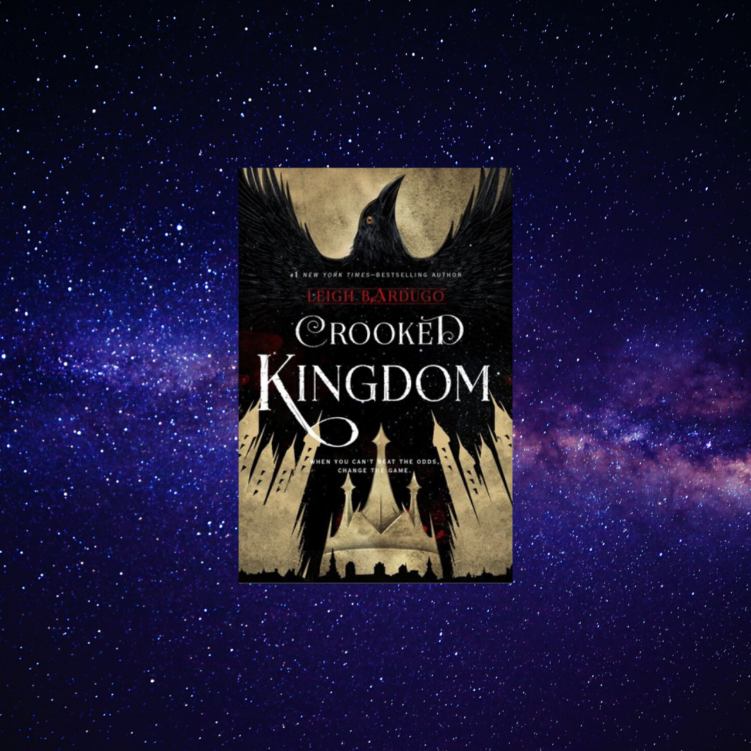 Cover of CROOKED KINGDOM on a starry background